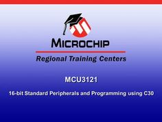 MCU3121 16-bit Standard Peripherals and Programming using C30.