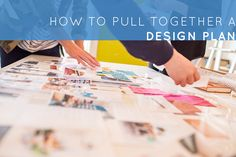 How to pull together  a design plan
