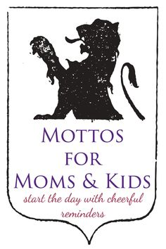 Morning Time Mottos for Moms & Kids | Simply Convivial