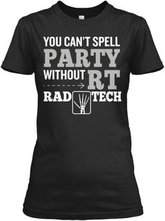 Can't Spell Party Without - Rad Tech | Teespring