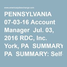 PENNSYLVANIA 07-03-16 Account Manager  Jul. 03, 2016 RDC, Inc. York, PA  SUMMARY: Self-motivated individual (will work from home office) responsible for continuing to drive growth by effectively developing new business opportunities, and selling produ... B2B Sales - Build Lifetime Vested Residuals with Fantas...  Jul. 03, 2016 Sentext Solutions Center Valley, PA  EXPERIENCED OUTSIDE SALES AGENTS AND MANAGERS NEEDED! GREAT NEW PRODUCT FOR MERCHANTS! BECOME PART OF ONE OF THE MOST EXCITING…