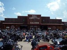 The Full Throttle Saloon, Sturgis  been there done that.  lets do this one again!!