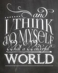 What a Wonderful World- Chalkboard Print on Etsy, $5.00