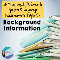 Writing Legally Defensible Speech And Language Assessment Reports: Background Information - thedabblingspeechie