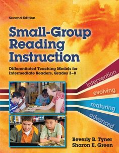 Small-Group Reading Instruction: Differentiated Teaching Models for Intermediate Readers, Grades 3-8 by Beverly B. Tyner. $19.82