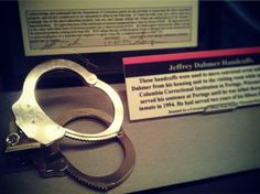 These handcuffs were used to move convicted serial killer Jeffrey Dahmer from his housing unit to the visiting room while in the Columbia Correctional Institution in Portage, Wisconsin. He was serving his sentence at Portage until he was killed by another inmate in 1994, after serving 2 years of his sentence. - From National Museum of Crime and Punishment, Washington DC