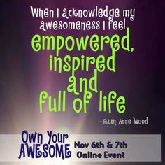 Ruth Anne Wood quote from the Own Your Awesome Event