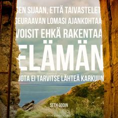 Tämä on niin totta! Strong Words, Wise Words, Quotes About Everything, Entj, My Dream Came True, Story Of My Life, Live Life, Proverbs, Seth Godin