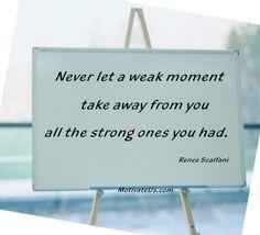 Never let a weak moment...  http://MotivateUs.com