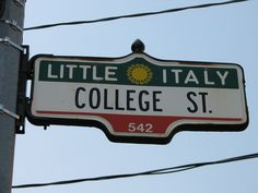 Little Italy Toronto.  West is best!