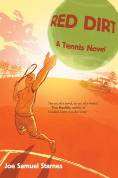 Coming Out In March 2015- Red Dirt: A Tennis Novel by Sam Starnes (ABJ '89) from Haddon Township, N.J. (This is his 3rd novel!)