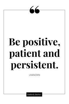 Life Quote / Be positve, patient and persistent Now Quotes, Words Quotes, Great Quotes, Wise Words, Quotes To Live By, Sayings, Positive Affirmations, Positive Quotes, Motivational Quotes