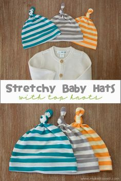 baby gifts Stretchy Baby Hats with Top Knots --- Make It and Love It Baby Sewing Projects, Sewing Projects For Beginners, Sewing For Kids, Free Sewing, Sewing Hacks, Sewing Tutorials, Sewing Crafts, Hat Patterns To Sew, Easy Sewing Patterns