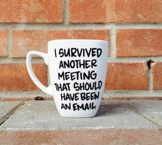 Coworker Gift, I survived another Meeting Mug, Funny Coworker Christmas Gift, Coffee Gift, Office Decor Funny Coffee Mug Boss Gift Personalized Mug Coworker Gift Handlettered Mug Coffee Gifts, Funny Coffee Mugs, Coffee Humor, Funny Mugs, Christmas Gifts For Coworkers, Holiday Gifts, Funny Christmas, Santa Gifts, Diy Christmas