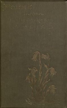 Poems by Emily Dickinson by Dickinson, Emily, 1830-1886; University Press (Cambridge, Mass.) (1891) bkp CU-BANC; Higginson, Thomas Wentworth, 1823-1911; Todd, Mabel Loomis, 1856-1932  Published 1891 SHOW MORE     Publisher Boston, Roberts Brothers Pages 248 Possible copyright status NOT_IN_COPYRIGHT Language English