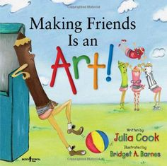 Making Friends Is an Art! by Julia Cook