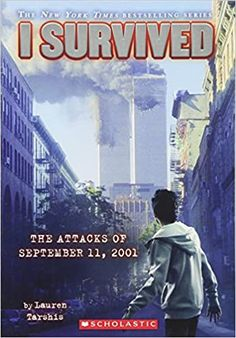 I Survived the Attacks of September 11th, 2001 (I Survived, Book 6) Paperback – Illustrated, July 1, 2012 by Lauren Tarshis (Author), Scott Dawson (Illustrator)