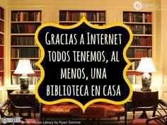 Gracias a Internet todos tenemos, al menos, una biblioteca en casa
