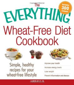 The Everything Wheat-Free Diet Cookbook: Simple, Healthy Recipes for Your Wheat-Free Lifestyle by Lauren Kelly You'll never miss the wheat! Whether you have a wheat allergy, an intolerance to wheat, or you just want to cut out inflammation-causing foods from your diet, this book gives you 300 delicious, easy, wheat-free ideas for any meal. Lauren  http://www.pinterest.com/lkellynutrition is member of Vegan Community Board http://www.pinterest.com/heidrunkarin/vegan-community