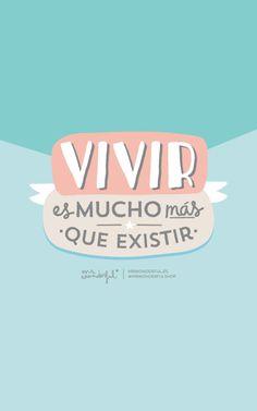 vivir es mucho mas que existir #vivos!