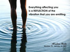 #abrahamhicks #vibrations #reflection