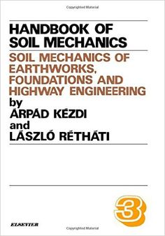 Soil Mechanics of Earthworks, Foundations and Highway Engineering