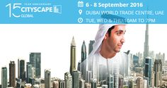 Middle East's largest and most influential #realestate #exhibition. #CityscapeGlobal property exhibition in #Dubai will be from 6-8 September 2016. Read more!