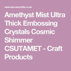Amethyst Mist Ultra Thick Embossing Crystals Cosmic Shimmer CSUTAMET - Craft Products