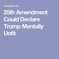 25th Amendment Could Declare Trump Mentally Unfit