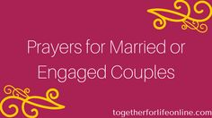 Prayers for Married and Engaged Couples | Together for Life Online
