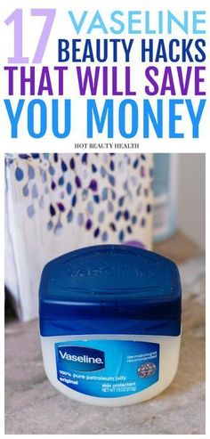 17 Awesome Vaseline DIY Beauty Hacks and Tips. Petroleum Jelly isn't just for protecting your lips. It has many other cool uses as well: from skin care, hair care, makeup, enhancing perfume scents, and more remedies. These hacks will help you save money on beauty products in the long run! Hot Beauty Health #diybeauty #vaseline #hacksandtips #tipsandtricks #skincare #savemoney