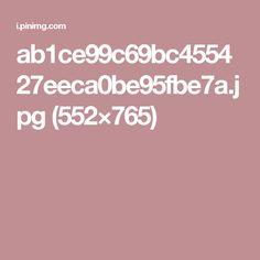 ab1ce99c69bc455427eeca0be95fbe7a.jpg (552×765)