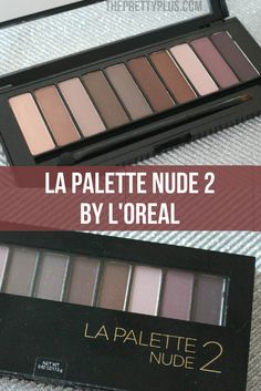 La Palette Nude 2 by Loreal: It's an awesome drugstore eyeshadow palette that features many matte shades! | theprettyplus.com
