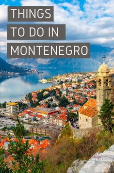 Click pin through to post for things to do in Montenegro - a beautifully rustic country that boasts a landscape outlined by rugged mountains and amazing beaches and coastlines along the Adriatic Sea.
