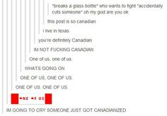 Someone just got canadianized lol Funny Tumblr Posts, My Tumblr, Best Of Tumblr, Really Funny, The Funny, Funny Pins, Funny Stuff, Random Stuff, Random Things