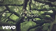 Casting Crowns - Just Be Held (Official Lyric Video) - YouTube