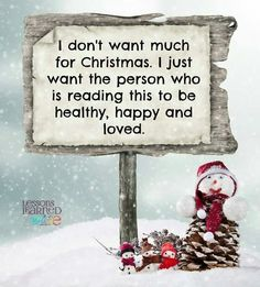 christmas quotes i don't want much for christmas. I just want the person who is reading this to be healthy, happy and loved. Christmas Wishes Quotes, Christmas Verses, Merry Christmas Wishes, Christmas Blessings, Christmas Messages, Christmas Scenes, Christmas Love, Christmas Greetings, Christmas And New Year