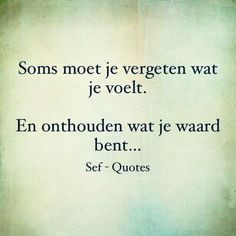 Voelen True Quotes, Great Quotes, Words Quotes, Wise Words, Inspirational Quotes, Sayings, Sef Quotes, Dutch Quotes, Lifestyle Quotes