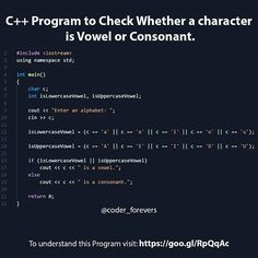 C Program to Check Whether a character is Vowel or Consonant. Tag your geek friend. !! follow: @coder_forevers1 for more quotes jokes & facts. - - #coderforevers #code #coders #html #css #coffee #python #php #c #coding #java #angularjs #node #nodejs #hadoop #love #ruby #wordpress #coding #programming #programmer #desktop #webdeveloper #hacking #java #codingqotes #codingjokes #apple #developer C Programming Learning, C Programming Tutorials, The C Programming Language, Computer Programming Languages, Coding Languages, Computer Coding For Kids, Computer Science, Coding Jobs, Learn Hacking