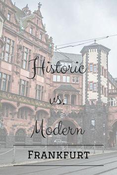 Frankfurt am Main – Historic vs. Modern Germany