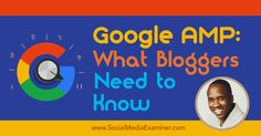 Google AMP: What Bloggers Need to Know - http://www.socialmediaexaminer.com/google-amp-what-bloggers-need-to-know-with-leslie-samuel?utm_source=rss&utm_medium=Friendly Connect&utm_campaign=RSS @smexaminer