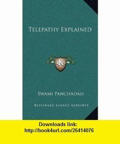 Telepathy Explained (9781168638991) Swami Panchadasi , ISBN-10: 1168638992  , ISBN-13: 978-1168638991 ,  , tutorials , pdf , ebook , torrent , downloads , rapidshare , filesonic , hotfile , megaupload , fileserve
