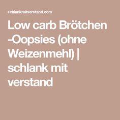 Low carb Brötchen -Oopsies (ohne Weizenmehl)   schlank  mit  verstand