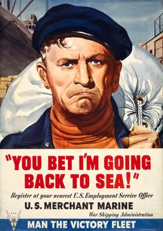 """You bet I'm going back to sea!"" Register at your nearest U.S. Employment Service Office, U.S. Merchant Marine, War Shipping Administration. Man the victory fleet. Vintage WWII poster for the Merchant Marine, 1942. Prints from $15."