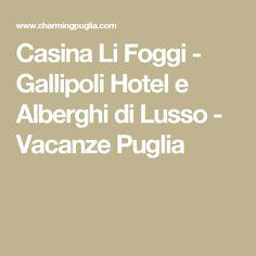 Casina Li Foggi - Gallipoli Hotel e Alberghi di Lusso - Vacanze Puglia