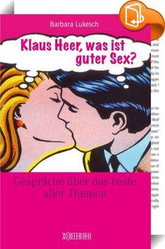 Klaus Heer, was ist guter Sex?    :  Was verpassen wir, wenn wir beim Sex verstummen? Welche fixen Ideen rings um das Bett sollten wir unbedingt vergessen? Sind getrennte Schlafzimmer Sexkiller? Warum ist es himmlisch, mit offenen Augen zu küssen? Was ist guter Sex? - Fragen, mit denen die Autorin Barbara Lukesch den Paartherapeuten Klaus Heer in stundenlangen Gesprächen konfrontiert hat. Entstanden ist ein Buch, das ebenso gescheit wie witzig und ebenso praxisorientiert wie theoretisc...