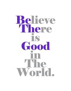 Believe There is Good in the World Wall Hanging