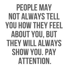 people may not always tell you