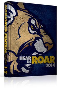 "Yearbook Cover - Alexander Central High School ""Hear Us Roar"" - Wildcat, Mascot, Roar, Lions, Tigers, Bobcat, Big Cats, Yearbook Ideas, Yearbook Idea, Yearbook Cover Idea, Book Cover Idea, Yearbook Theme, Yearbook Theme Ideas"