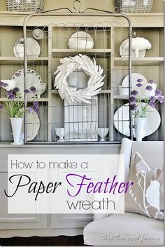 How to Make a Paper Feather Wreath... no books were harmed for this project!    www.thistlewoodfa...